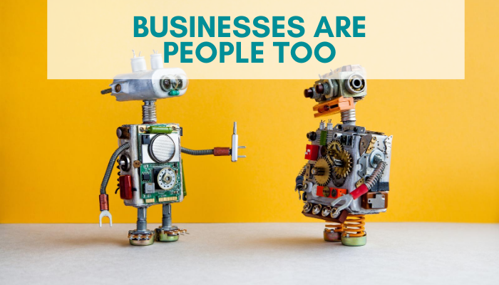 Businesses Are People Too!