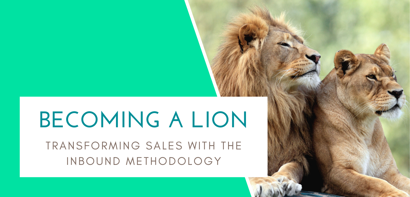 Becoming a Lion: Transforming Sales With Inbound Methodology