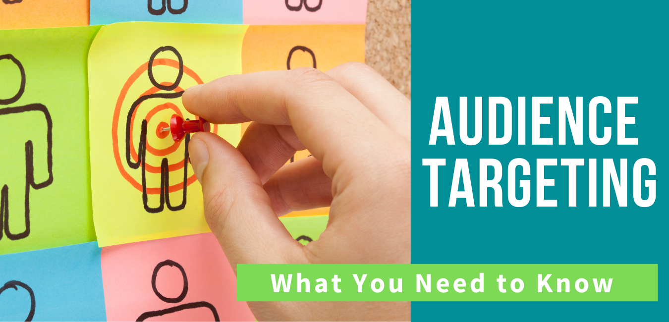 What You Need to Know About Audience Targeting